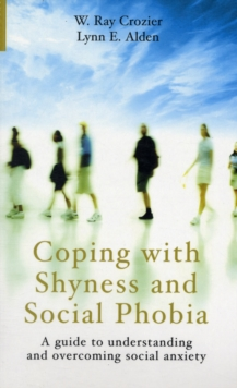 Coping with Shyness and Social Phobias : A Guide to Understanding and Overcoming Social Anxiety, Paperback Book