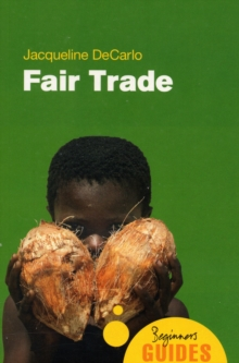 Fair Trade : A Beginner's Guide, Paperback / softback Book