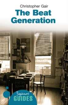 The Beat Generation : A Beginner's Guide, Paperback Book
