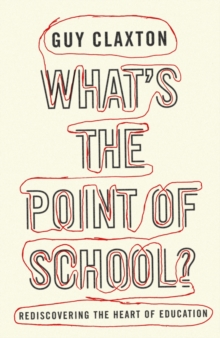 What's the Point of School? : Rediscovering the Heart of Education, Paperback / softback Book