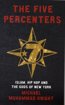 The Five Percenters : Islam, Hip-hop and the Gods of New York, Paperback Book