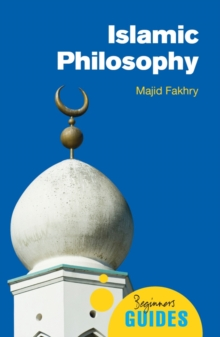 Islamic Philosophy : A Beginner's Guide, Paperback / softback Book