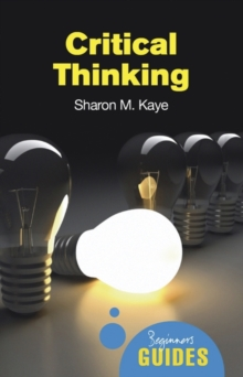 Critical Thinking : A Beginner's Guide, Paperback Book