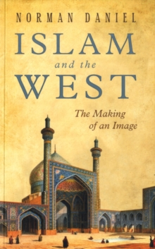 Islam and the West : The Making of an Image, Paperback Book