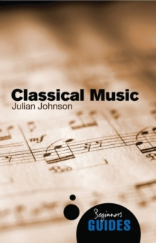 Classical Music : A Beginner's Guide, Paperback Book