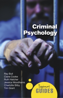 Criminal Psychology : A Beginner's Guide, Paperback Book
