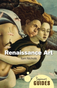 Renaissance Art : A Beginner's Guide, Paperback / softback Book
