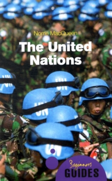 The United Nations : A Beginner's Guide, Paperback / softback Book