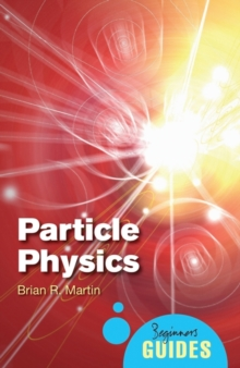 Particle Physics : A Beginner's Guide, Paperback / softback Book