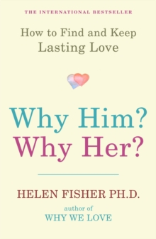 Why Him? Why Her? : How to Find and Keep Lasting Love, Paperback Book