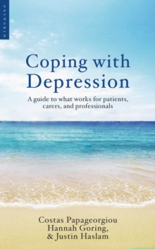 Coping with Depression : A Guide to What Works for Patients, Carers, and Professionals, Paperback / softback Book