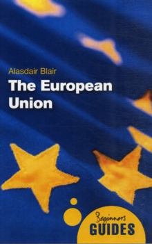 The European Union : A Beginner's Guide, Paperback Book