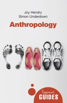 Anthropology : A Beginner's Guide, Paperback Book