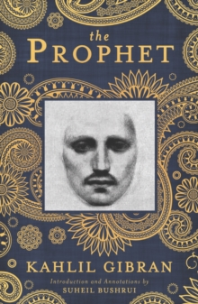 The Prophet : A New Annotated Edition, Paperback / softback Book