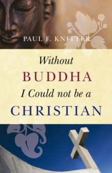 Without Buddha I Could Not be a Christian, Paperback Book