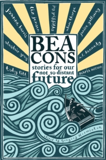 Beacons : Stories for Our Not So Distant Future, Paperback Book