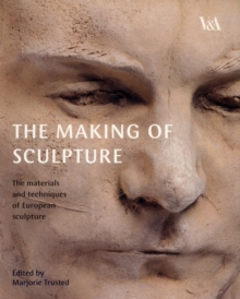 The Making of Sculpture, Hardback Book