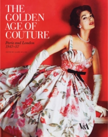 The Golden Age of Couture : Paris and London 1947-1957, Paperback Book