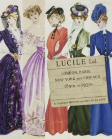 Lucile Ltd. : London, Paris, New York and Chicago: 1890s-1930s, Hardback Book