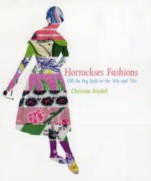 Horrockses Fashions : Off-the-Peg Style in the 40s and 50s, Hardback Book