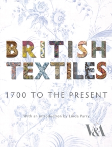 British Textiles : 1700 to the Present, Hardback Book