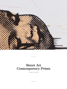 Street Art : Contemporary Prints, Paperback Book