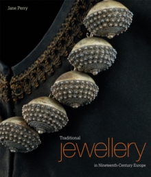 Traditional Jewellery in Nineteenth-century Europe, Hardback Book
