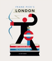Frank Pick's London : Art, Design and the Modern City, Hardback Book