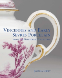 Vincennes and Early Sevres Porcelain, Hardback Book