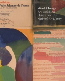 Word and Image: Art, Books and Design from the National Art Libra, Hardback Book