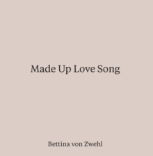 Made Up Love Song, Hardback Book