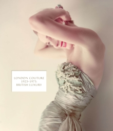 London Couture : British Luxury 1923 - 1975, Hardback Book
