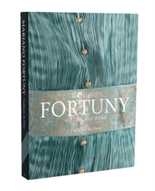 Mariano Fortuny : His Life and Work, Hardback Book