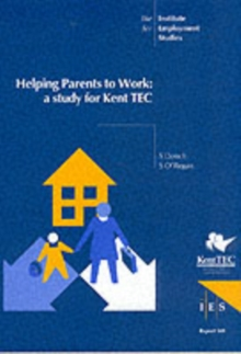 Helping Parents to Work : A Study for Kent TEC, Ebook Book
