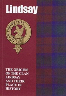 Lindsay : The Origins of the Clan Lindsay and Their Place in History, Paperback / softback Book