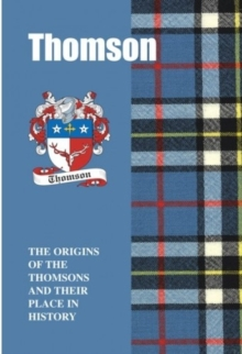 Thomson : The Origins of the Thomsons and Their Place in History, Paperback / softback Book