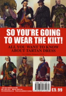 So You're Going to Wear the Kilt! : All You Need to Know About Highland Dress and How to Find Your Tartan, Paperback Book