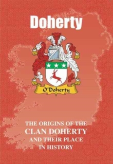 Doherty : The Origins of the Doherty Family and Their Place in History, Paperback / softback Book