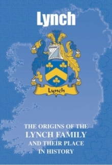 Lynch : The Origins of the Lynch Family and Their Place in History, Paperback / softback Book