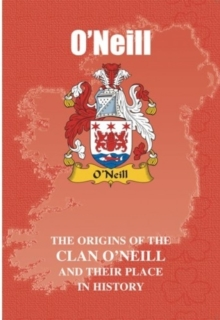 O'Neill : The Origins of the O'Neill Family and Their Place in History, Paperback / softback Book