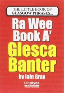The Wee Book a Glesca Banter : An A-Z of Glasgow Phrases, Paperback / softback Book