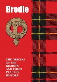 Brodie : The Origins of the Brodies and Their Place in History, Paperback / softback Book
