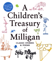 A Children's Treasury of Milligan : Classic Stories and Poems by Spike Milligan, Hardback Book