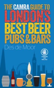 The CAMRA Guide to London's Best Beer, Pubs & Bars, Paperback Book