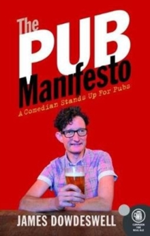 The Pub Manifesto : A Comedian stands up for pubs, Paperback / softback Book