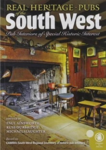 Real heritage Pubs of the Southwest : Pub interiors of special historic interest, Paperback / softback Book