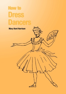 How to Dress Dancers, Paperback / softback Book