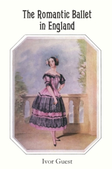The Romantic Ballet in England, Hardback Book