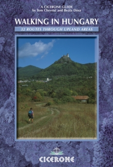 Walking in Hungary : 32 routes through upland areas, Paperback / softback Book