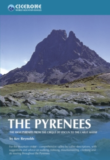 The Pyrenees : The High Pyrenees from the Cirque de Lescun to the Carlit Massif, Paperback / softback Book